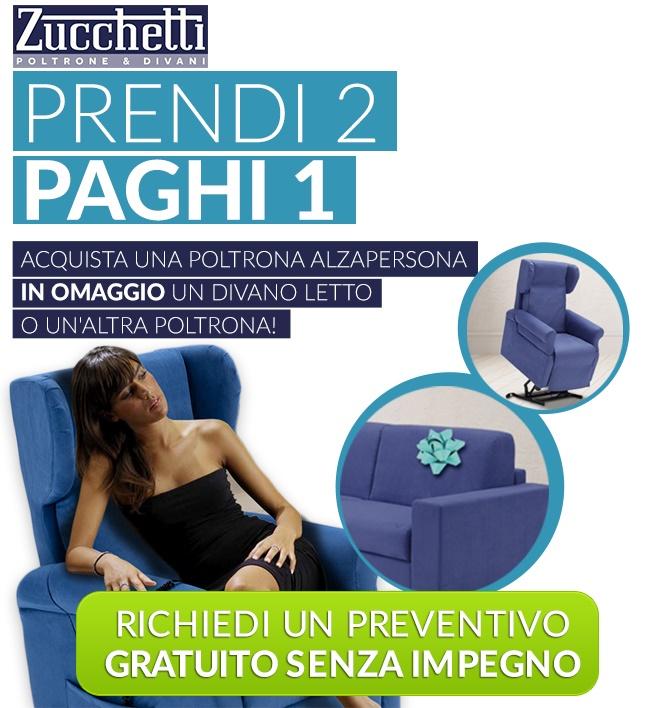 Zucchetti - Poltrone & Divani. Acquista una poltrona alzapersona, in omaggio un divano lettoo un'altra poltrona!